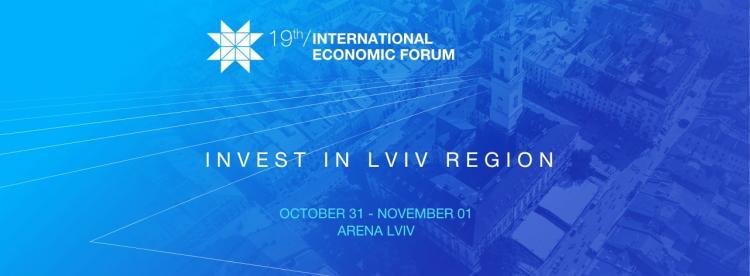 """XІX Міжнародний економічний форум """"Invest In Lviv Region"""""""